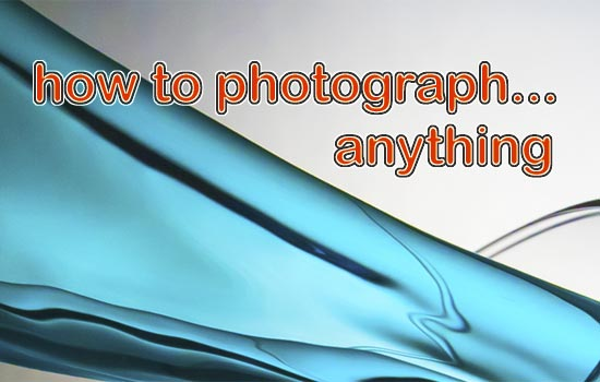 how_to_photograph_anyhting
